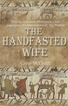 The Handfasted Wife - an historical novel by Carol McGrath, http://www.amazon.com/dp/B00CL7QBVM/ref=cm_sw_r_pi_dp_FwRdtb09R1FDJ