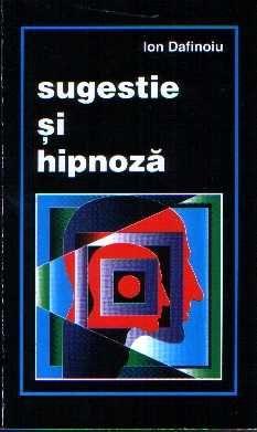 Ion Dafinoiu - Sugestie şi hipnoză
