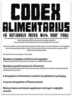 Codex Alimentarius is a UN-sponsored concept and organization, which – under the auspices of the World Health Organization (WHO) and the Food and Agriculture Organization (FAO) – creates food standards and guidelines used in international trade.