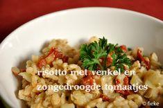 NODIG: (voor 4 personen) 30 gram sojaboter 1 kleine ui, gesnipperd 200 gram risottorijst 1 venkelknol, in reepjes 1 liter groentebouillon 75 gram zongedroogde tomaatjes, in reepjes 1.5 tl gedroogde...