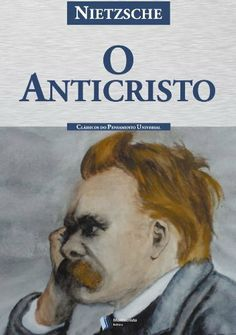 O Anticristo (Portuguese Edition) by Friedrich Nietzsche. Friedrich Nietzsche, March 4, Portuguese, Kindle, Religion, Ebooks, Spirituality, Store, Books