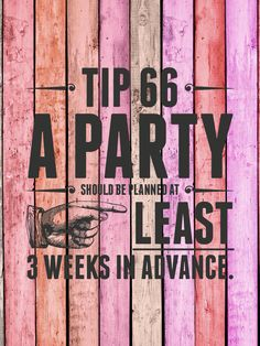 Give your guests time to plan coming to your party: decide on a hostess gift, make childcare arrangements, ensure they don't have competing commitments, etc.