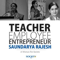 Meet Saundarya Rajesh. A Teacher, an Employee, an Entrepreneur & a Woman For Society.  Read more - www.womanforsociety.com