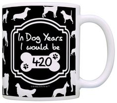 Birthday Gifts for All In Dog Years I Would Be 420 Dog Gag Gift Coffee Mug Tea Cup Black -- Unbelievable product right here! : Coffee Mugs 60th Birthday Ideas For Dad, Funny 60th Birthday Gifts, 50th Birthday Party, Fiftieth Birthday, Birthday Coffee, Dog Years, Tea Cup, Coffee Cup, Mugs