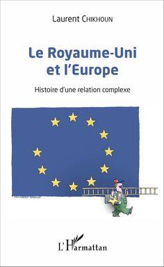 Le Royaume-Uni et l'Europe : histoire d'une relation complexe / Laurent Chikhoun - http://boreal.academielouvain.be/lib/item?id=chamo:1910185&theme=UCL
