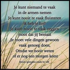 - Quotes Sayings Hug Quotes, Love Life Quotes, Words Quotes, Wise Words, Quotes To Live By, Sayings, Dutch Quotes, Special Words, Cool Writing
