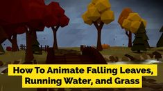 Blender Low-Poly Tutorial: Falling Leaves, Running Water, Grass
