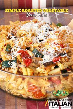 Roasted Vegetable Penne Pasta from theslowroasteditalian.com #pasta #vegetables