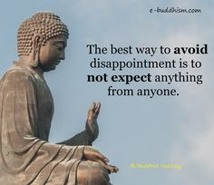 But that's not human nature. From the time we're born, we have expectations. The answer is contentment. Wise Quotes, Quotable Quotes, Words Quotes, Quotes To Live By, Sayings, Buddhist Quotes, Spiritual Quotes, Positive Quotes, Buddha Thoughts