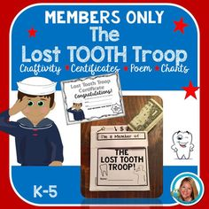 Lost Tooth Club is now a Troop!  We salute all the kids who have lost a tooth!  Use the tooth charts to track and celebrate students who lost their teeth.  Teach them the Tooth Troop Song.  Students can make their own adorable craft to put their tooth inside safely, take home, and put under their pillow for the  Tooth Fairy  to put some cash in the front pocket. (see preview)&hearts: This includes: &hearts:Pg. 1 CoverPg. 2 Certificate with a saluting sailor in colorPg. 3 Certificate w...