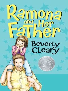 Ramona and Her Father Ramona Quimby Series, Book 4 by Beverly Cleary