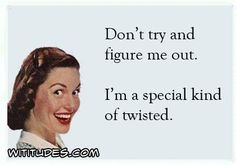 dont-try-and-figure-me-out-special-kind-twisted-ecard