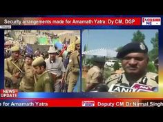 Security arrangements made for Amarnath Yatra Dy CM, DGP