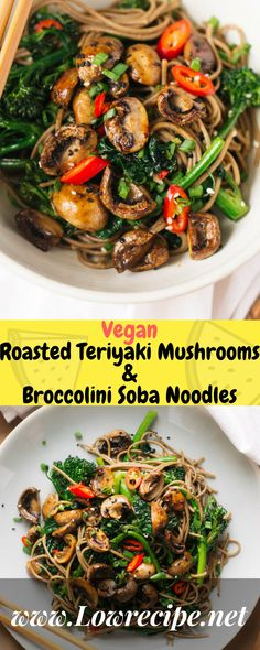 Vegan Roasted Teriyaki Mushrooms & Broccolini Soba Noodles!!! - Low Recipe
