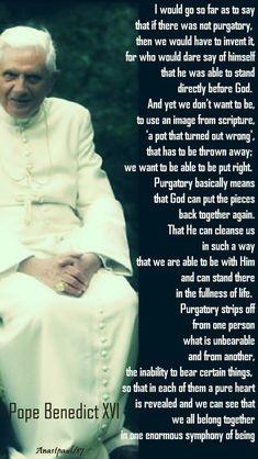 i would go so far as to say - pope benedict XVI - 2 nov 2017 - DailyCatholicQuotes Catholic Doctrine, Catholic Books, Catholic Quotes, Catholic Religion, Catholic Prayers, Roman Catholic, Christianity, Pope Quotes, Saint Quotes