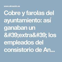 Cobre y farolas del ayuntamiento: así ganaban un 'extra' los empleados del consistorio de Andratx | Baleares Home | EL MUNDO