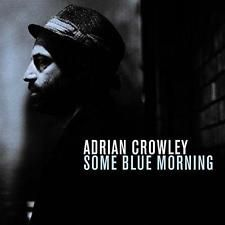 Adrian Crowley - Some Blue Morning (NEW CD)