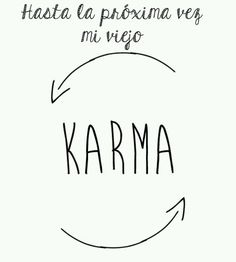 viejo karma - Buscar con Google Karma Quotes, Word Tattoos, Save My Life, Spanish Quotes, Punk Rock, Rock And Roll, Lyrics, Words, Fairy Tail