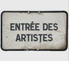 Entrée des artistes...