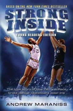 Strong Inside: The True Story of How Perry Wallace Broke College Basketball's Color Line - Young Readers Edition