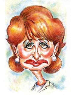 Barbara Walters  http://www.caricaturesbylisa.com/images/Optimized/BarbaraWalters.jpg