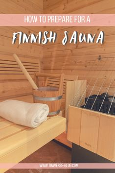 Prepare for your first Finnish Sauna with this helpful travel guide! Learn about the customs and traditions of saunas in Finland so that you'll find the best sauna experience for your trip.