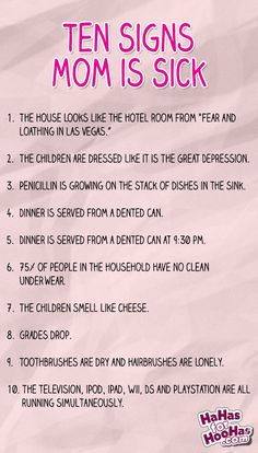 Ten Signs Mom is Sick | hahasforhoohas.com
