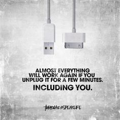 Almost everything will work again if you unplug it for a few minutes. Including you.