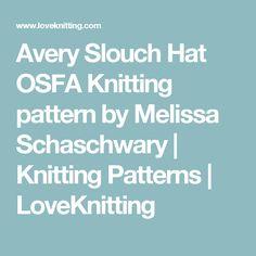 Avery Slouch Hat OSFA Knitting pattern by Melissa Schaschwary   Knitting Patterns   LoveKnitting