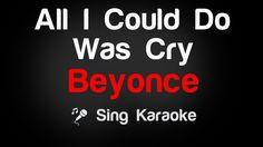 Beyonce - All I Could Do Was Cry Karaoke Lyrics