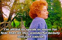 You appreciate beautiful things… | Community Post: 21 Signs You Are Anne Shirley