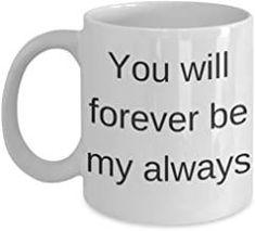 boyfriend birthday mug - You will forever be my always - White Porcelain Coffee Cup,Premium 11 oz Funny Mugs White coffee cup White Coffee Cups, Coffee Mug Sets, Mother's Day Mugs, Mugs Set, Traveling Teacher, Quotes Thoughts, Birthday Mug, Autumn Coffee, Boyfriend Birthday