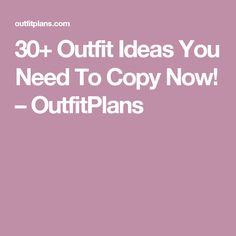 30+ Outfit Ideas You Need To Copy Now! – OutfitPlans