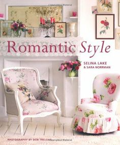 Romantic Style: Create a Beautiful Home with a Romantic Vintage Look by Selina Lake, http://www.amazon.co.uk/gp/product/1849750408/ref=cm_sw_r_pi_alp_9U3Erb1CF86HH