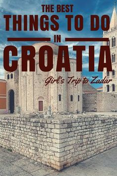 Things to do in Croatia - Visit Zadar | Croatia Travel Guide