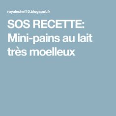 SOS RECETTE: Mini-pains au lait très moelleux