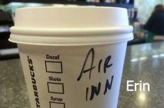 When Erin became Air Inn. | 27 Times Starbucks Failed So Hard It Almost Won