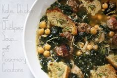 An unbelievably delicious recipe for Kale Chickpea and Chicken Soup with Rosemary Croutons, simple and easy.