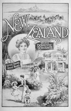 'New Zealand wants domestic servants; good homes, good wages'. Cover of Information about New Zealand for domestic servants issued by the High Commissioner for New Zealand. Nz History, History Online, Posters Uk, New Zealand North, Old Images, Vintage Images, Kiwiana, Military Art, Vintage Travel Posters
