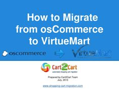 how-to-migrate-from-os-commerce-to-virtuemart by Cart2Cart via Slideshare