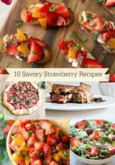 10 savory strawberry recipes - some of these look really amazing!