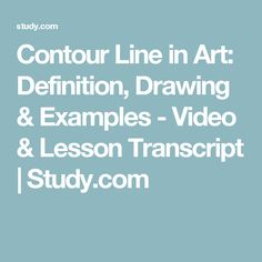 Contour Line in Art: Definition, Drawing & Examples - Video & Lesson Transcript | Study.com