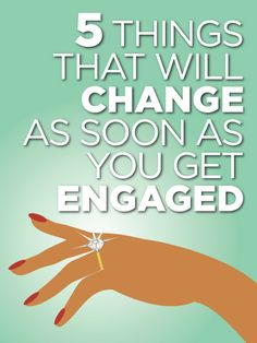 "5 Things That Will Change As Soon As You Get Engaged!  In order to save yourself a serious headache, check out these five things you'll learn shortly after saying ""yes:"""