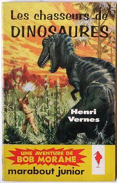 Les chasseurs de dinosaures (Bob Morane, 20) | Le Rayon Populaire