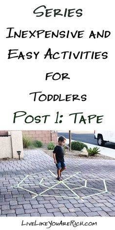 Inexpensive and Easy Activities for Toddlers—Series. Post 1: Tape. #kidsactivities #activities #summeractivities #toddlers #toddlerlife #sensoryactivities
