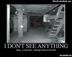 Ohhhhh godd... scared the crap out of me!