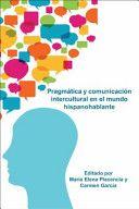 Pragmática y comunicación intercultural en el mundo hispanohablante / editado por María Elena Placencia y Carmen García. Rodopi, 2012