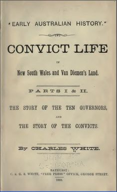 Early Australian History - Convict Life in New South Wales and Van Diemen's Land, by Charles White Primary History, Teaching History, Teaching Resources, History Education, Primary Education, History Books, Family History, Van Diemen's Land, First Fleet