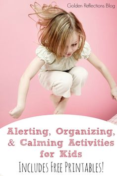 Need ideas to get your kids calmed down and focused? Check out these alerting, organizing and calming activities for children.