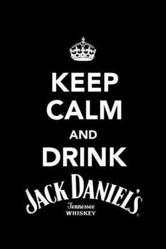 keep calm and drink Jack Daniels Whisky, Bourbon Whiskey, Bourbon Drinks, Scotch Whiskey, Irish Whiskey, Jack Daniels Party, Jack Daniels Whiskey, Liquor List, Alcohol Memes